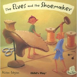 Childs Play The Elves and the Shoemaker